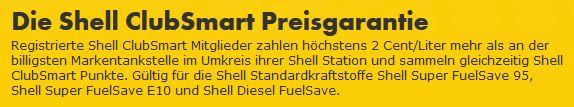 Die Shell ClubSmart Preisgarantie Registrierte Shell ClubSmart Mitglieder zahlen höchstens 2 Cent/Liter mehr als an der billigsten Markentankstelle im Umkreis ihrer Shell Station und sammeln gleichzeitig Shell ClubSmart Punkte. Gültig für die Shell Standardkraftstoffe Shell Super FuelSave 95, Shell Super FuelSave E10 und Shell Diesel FuelSave.